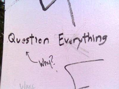 Question Everything Why.jpg
